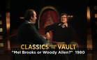 Classics from the Vault: Mel Brooks or Woody Allen? (1980)