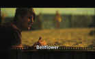 Review: Bellflower