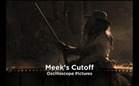 Hot & Now: Meek's Cutoff / The Princess of Montpensier