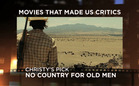 Movies That Made Us Critics: No Country for Old Men