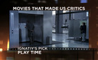 Movies That Made Us Critics: Play Time