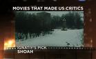 Movies That Made Us Critics: Shoah