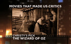 Movies That Made Us Critics: The Wizard of Oz